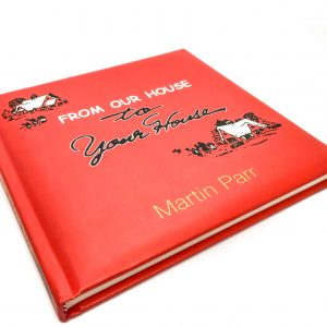 Martin Parr - From Our House to Your House