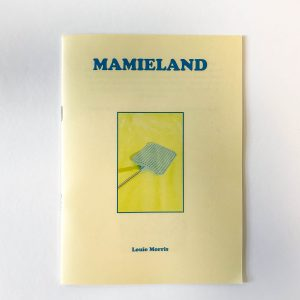 Mamieland by louie Morris book zine